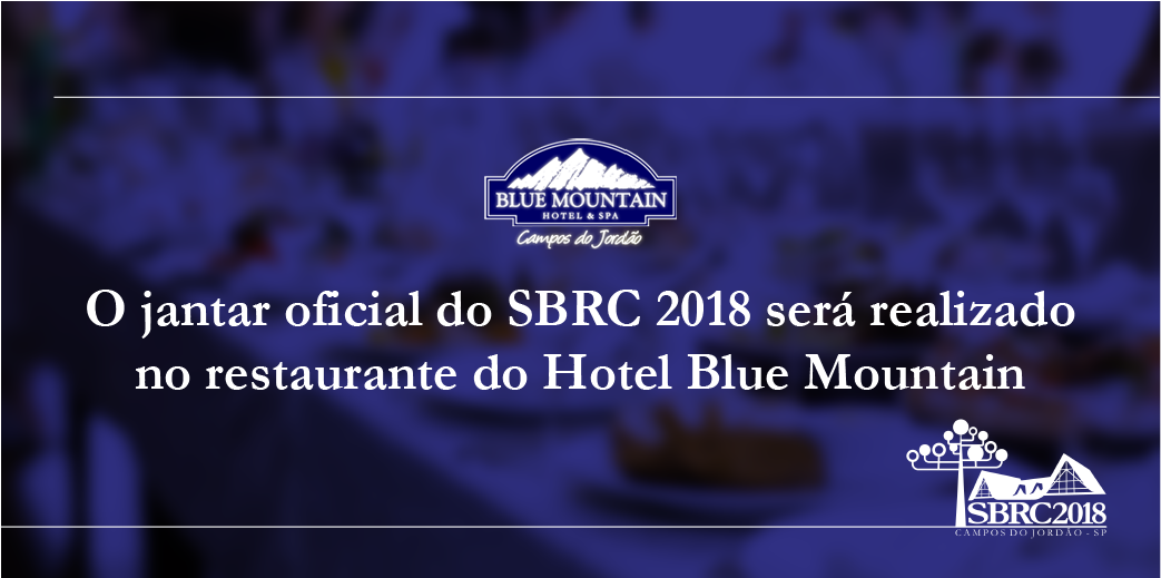 O jantar oficial do SBRC 2018 será realizado no restaurante do Hotel Blue Mountain