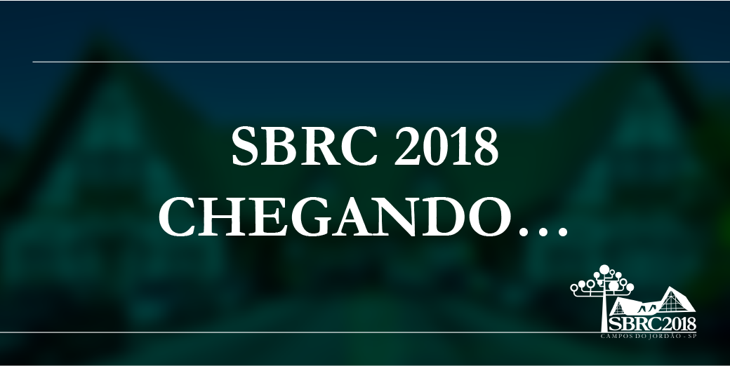 O SBRC 2018 está chegando